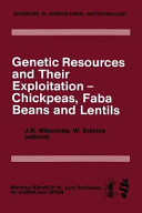 Genetic Resources and Their Exploitation     Chickpeas  Faba beans and Lentils