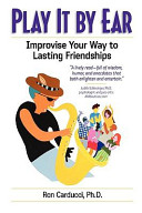 Play It By Ear Improvise Your Way To Lasting Friendships