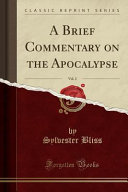 A Brief Commentary On The Apocalypse Vol 2 Classic Reprint