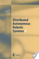 Distributed Autonomous Robotic Systems 3 Book