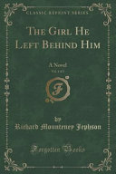 The Girl He Left Behind Him  Vol  1 of 3