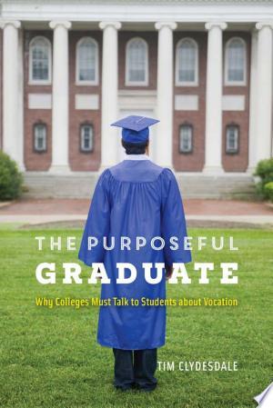 Download The Purposeful Graduate Free Books - Dlebooks.net