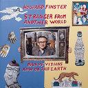 Howard Finster, Stranger from Another World