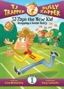 TJ Zaps the New Kid #1: Stopping a Social Bully Pdf/ePub eBook
