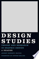 """Design Studies: Theory and Research in Graphic Design"" by Audrey Bennett, Steven Heller, Andrea Bennett"