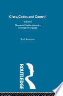 Class  Codes and Control  Theoretical studies towards a sociology of language Book