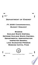Energy and Water Development Appropriations for 2008: Dept. of Energy FY 2008 budget justifications: science, nuclear waste disposal, defense nuclear waste disposal