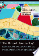 The Oxford Handbook of Emotion  Social Cognition  and Problem Solving in Adulthood