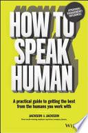 How to Speak Human