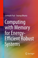 Computing with Memory for Energy Efficient Robust Systems