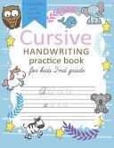 Cursive Handwriting Practice Book for Kids 2nd Grade