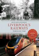 Liverpool s Railways Through Time
