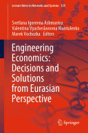 Engineering Economics  Decisions and Solutions from Eurasian Perspective