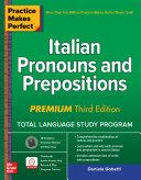 Practice Makes Perfect: Italian Pronouns and Prepositions, Premium Third Edition [Pdf/ePub] eBook
