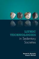 Lithic Technologies in Sedentary Societies