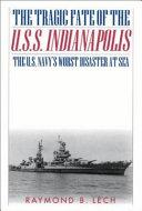 The Tragic Fate of the U S S  Indianapolis