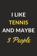 I Like Tennis and Maybe 3 People