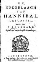 De Nederlaagh van Hannibal. Treurspel. Derden druk. Signed: J. B., i.e. Jan Bouckart. In verse