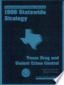 Statewide Strategy for Drug and Violent Crime Control in Texas Book