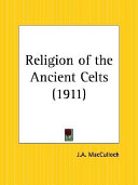 Religion of the Ancient Celts 1911