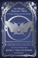 The Delicate, Passionate World of Gregory Morgan and Vivien Prevette / Book 2 - The Courtship Pdf/ePub eBook