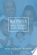 Keisha Final Journey Story Booked
