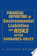 Financial Reporting Of Environmental Liabilities And Risks After Sarbanes Oxley