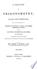 A Treatise on Trigonometry  Plane and Spherical
