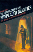 The Curious Case of the Misplaced Modifier: How to Solve the Seven ...