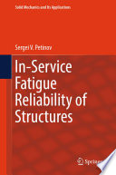 In Service Fatigue Reliability of Structures
