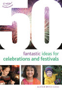50 Fantastic Ideas for Celebrations and Festivals
