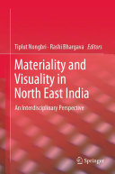 Materiality and Visuality in North East India