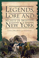 Legends  Lore and Secrets of Western New York