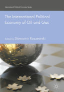 The International Political Economy of Oil and Gas