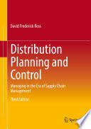 """Distribution Planning and Control: Managing in the Era of Supply Chain Management"" by David Frederick Ross"