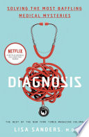 link to Diagnosis : solving the most baffling medical mysteries in the TCC library catalog