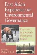 East Asian Experience in Environmental Governance  Response in a Rapidly Developing Region