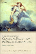 The Oxford History of Classical Reception in English Literature: The Oxford History of Classical Reception in English Literature