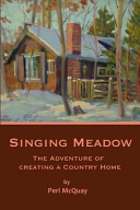 Singing Meadow: The Adventure of Creating a Country Home