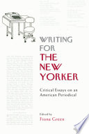 Writing For The New Yorker Critical Essays On An American Periodical