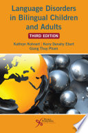 Language Disorders in Bilingual Children and Adults  Third Edition