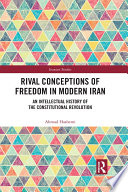 Rival Conceptions of Freedom in Modern Iran