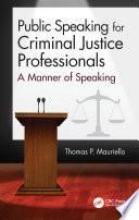 Public Speaking for Criminal Justice Professionals