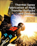 Thermal Spray Fabrication of Heat Transfer Surfaces and Devices