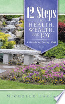 12 Steps to Health  Wealth  and Joy