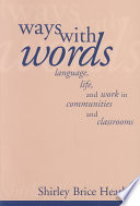 """Ways with Words: Language, Life and Work in Communities and Classrooms"" by Shirley Brice Heath, Heath, Cambridge University Press"