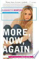 """""""More, Now, Again: A Memoir of Addiction"""" by Elizabeth Wurtzel"""