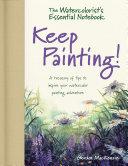 Watercolorist s Essential Notebook   Keep Painting