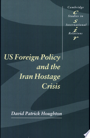 Download US Foreign Policy and the Iran Hostage Crisis Free Books - Reading Best Books For Free 2018