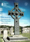 Early Medieval Sculpture in the West Highlands and Islands
